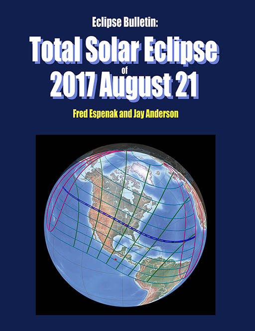 Eclipse Bulletin Total Solar Eclipse of 2017 August 21
