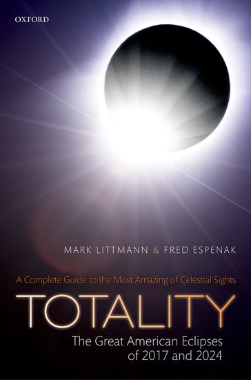Totality - The Great America Eclipses of 2017 and 2024